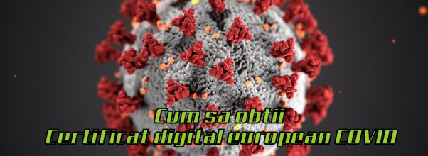 Cum sa obtii Certificat digital european COVID